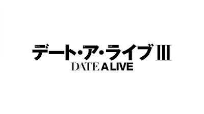 Date A Live 3 Episode 1 - 12 Subtitle Indonesia Batch