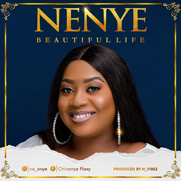 Beautiful Life – Nenye #Arewapublisize