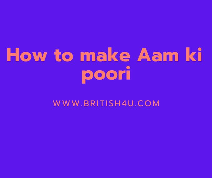 How to make Aam ki  poori , आम की पूरी केसे बनाते है