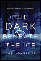 The Darkness Beneath the Ice by Amelinda Bérubé book cover and review