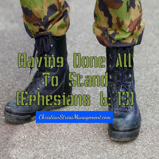 Having done all, to stand Ephesians 6:13