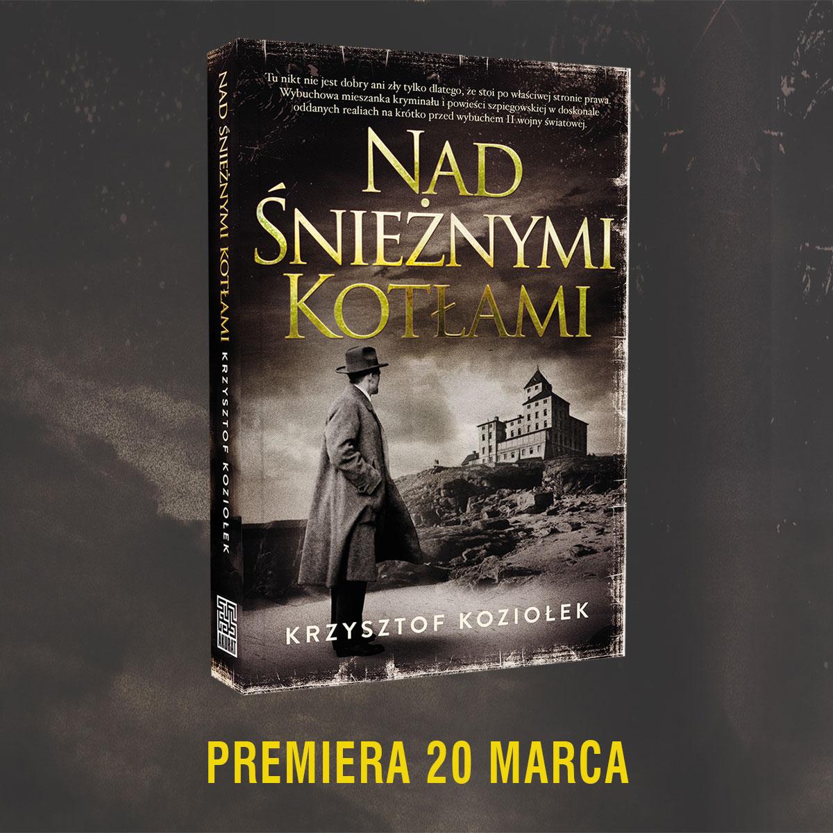 """Dziś premiera! """"Nad Śnieżnymi Kotłami"""" - Krzysztofa Koziołka"""