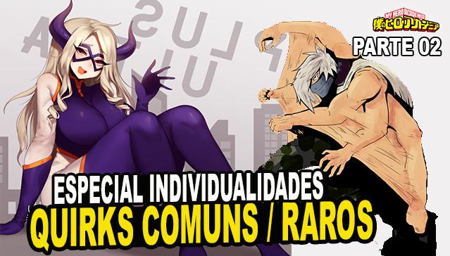 INDIVIDUALIDADES COMUNS E RARAS -  Episódio 02 -  Especial Individualidades de Boku no Hero Academia