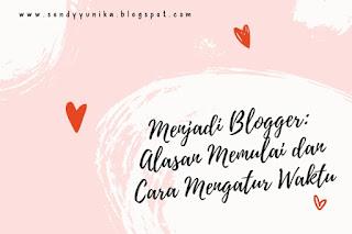 Alasan dan Mengatur Waktu Blogging