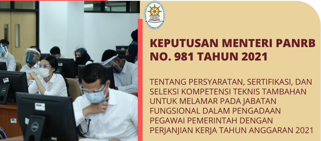 Kepmenpan RB  Nomor 981 Tahun 2021 tentang Persyaratan, Sertifikasi, Dan Seleksi Kompetensi Teknis Tambahan Untuk Melamar Pada Jabatan Fungsional Dalam Seleksi PPPK 2021