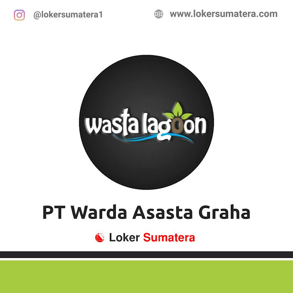 Lowongan Kerja Pekanbaru: PT Warda Asasta Graha Agustus 2020