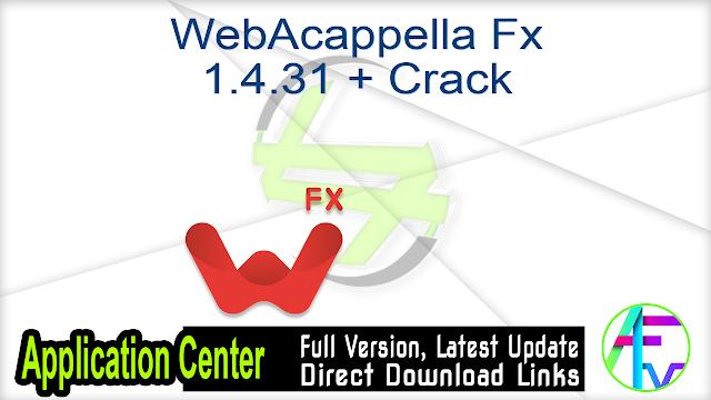 WebAcappella Fx 1.4.31 + Crack
