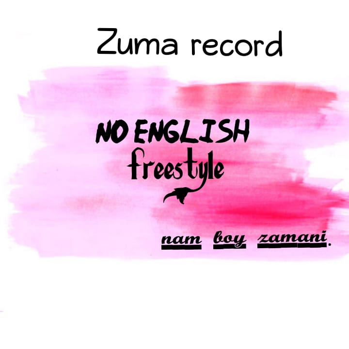 [Music] Nam Boy Zamani - No English (Freestyle) #Arewapublisize
