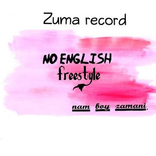 [Music] Nam Boy Zamani - No English (Freestyle) #Arewapublisize