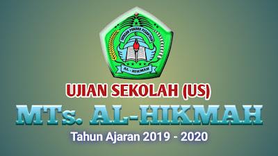 MTs Al-Hikmah Ujian Sekolah Online Tahun Ajaran 2019-2020