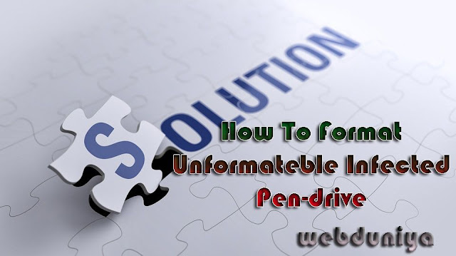 How To Format Unformateble Infected Pen-drive