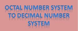 Octal number system to decimal number system