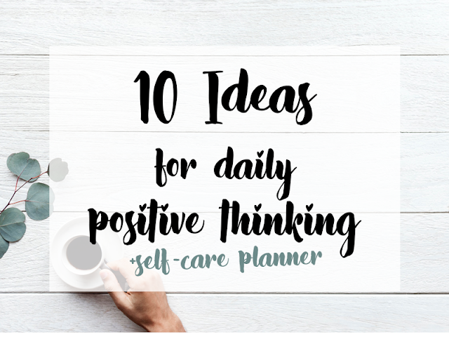 10 Ideas for daily positive thinking + Planner