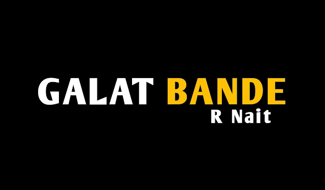 Galat Bande - R Nait | Whatsapp Status Video | New Punjabi Song 2020