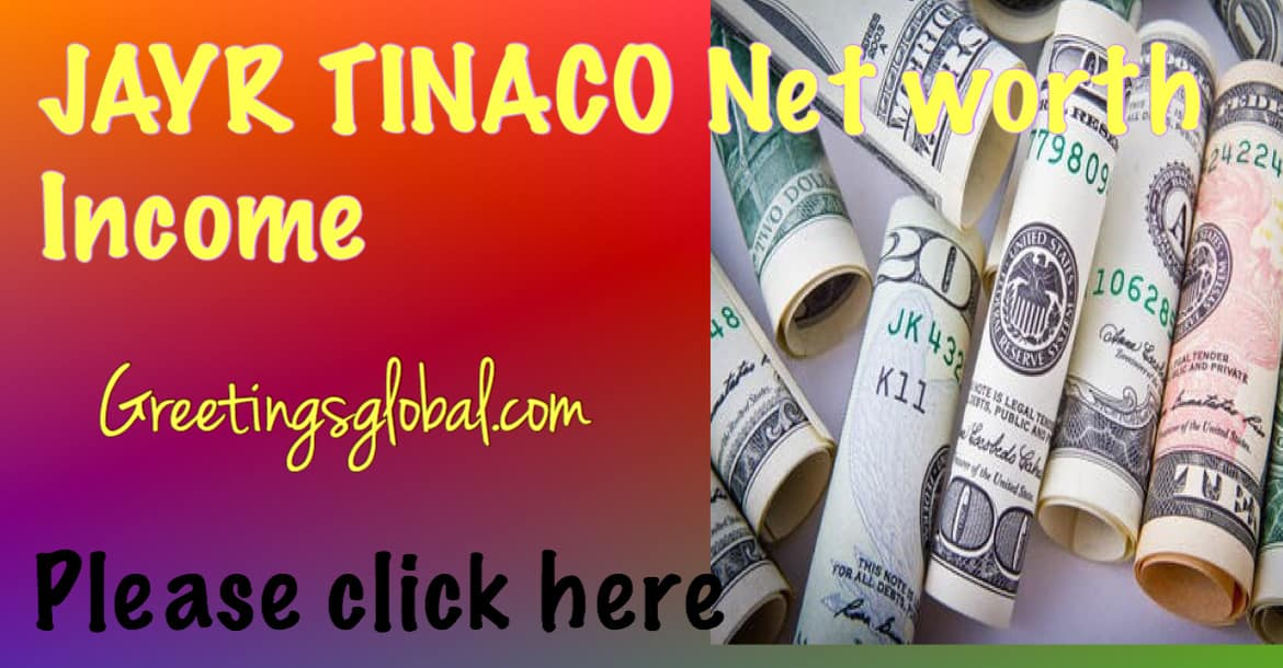 JAYR-TINACO-Net worth-Income