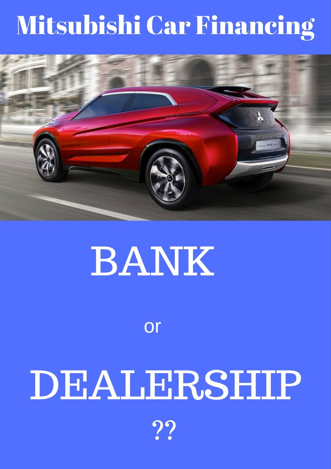 Mitsubishi Car Financing Options Bank Or Dealership