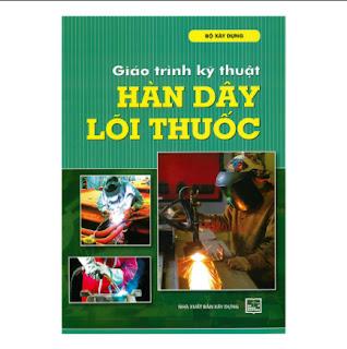 Giáo Trình Kỹ Thuật Hàn Dây Lõi Thuốc ebook PDF-EPUB-AWZ3-PRC-MOBI