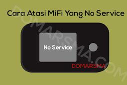 """Mengapa MiFi atau Modem Tidak Konek Internet dan Ada Tulisan """"No Service"""""""