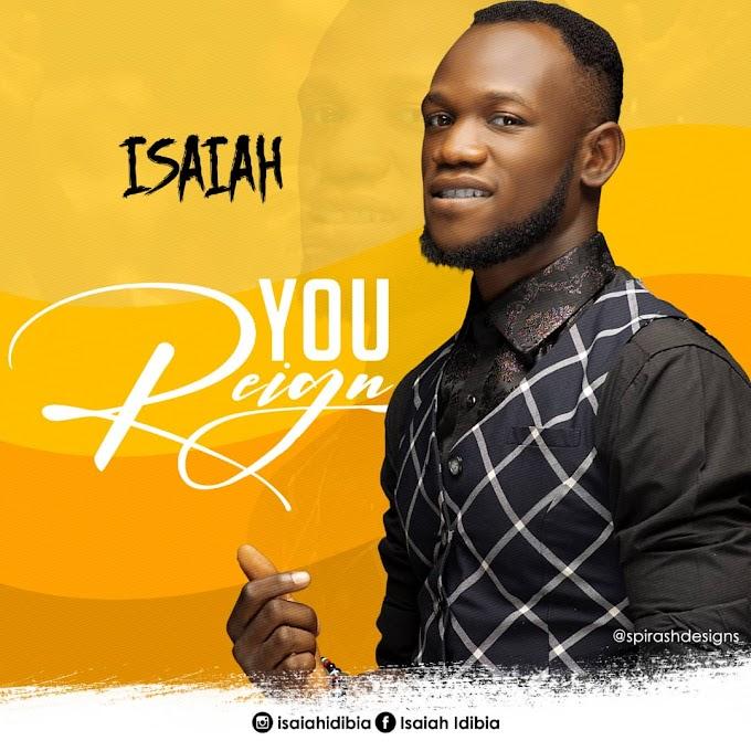 MUSIQ: Isaiah- You Reign