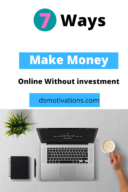 Top 7 Ways Make Money Online Without Investment