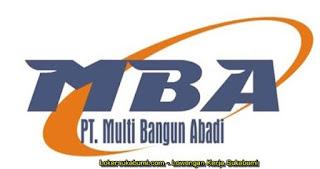 Lowongan Kerja PT Multi Bangun Abadi Sukabumi