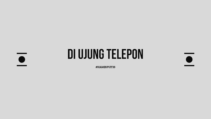 [Puisi] Di Ujung Telepon