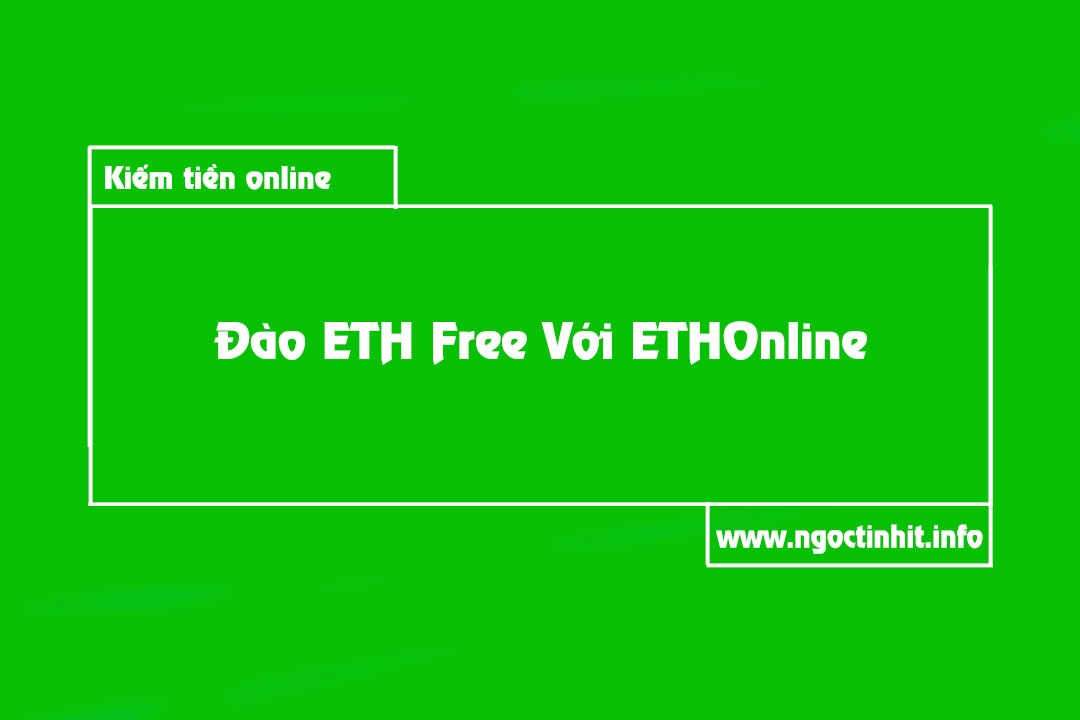 Đào ETH Free Với  ETHOnline