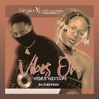 MIXTAPE : DJ FLEXYDUU X MC LITTLECOOK - VIBES ON VIBES MIXTAPE