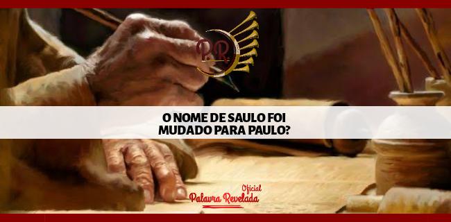 O NOME DE SAULO FOI MUDADO PARA PAULO?