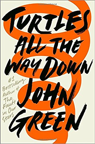 turtles all the way down book, john green book, best ya books, young adult books
