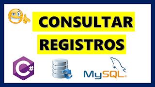 Consultar Registros en Mysql desde C#