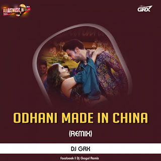 Odhani - Made in China (Remix) - Dj Grx [NewDjsWorld.Com]