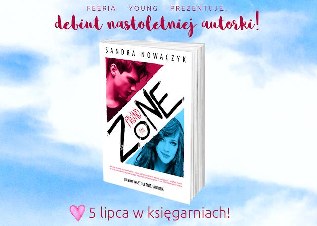 """#168 [PRZEDPREMIEROWO] Recenzja książki """"Friendzone"""" Sandry Nowaczyk - Patronat"""