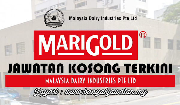 Jawatan Kosong 2017 di Malaysia Dairy Industries Pte Ltd www.banyakjawatan.my