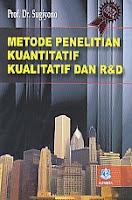 www.ajibayustore.blogspot.com  Judul : METODE PENELITIAN KUANTITATIF KUALITATIF DAN R&D Pengarang : Prof. Dr. Sugiyono Penerbit : Alfabeta, bandung