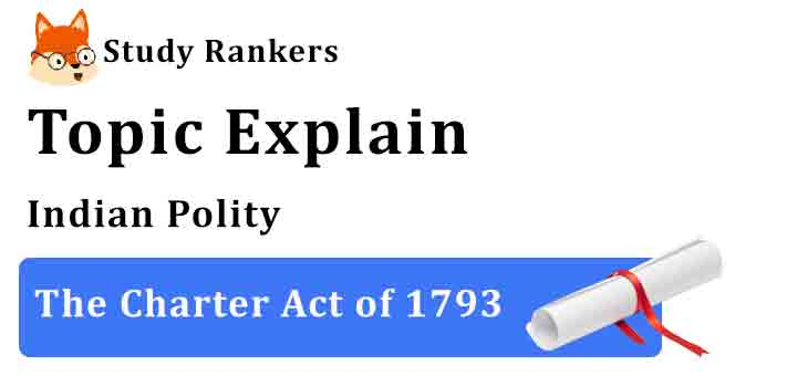The Charter Act of 1793 - Indian Polity