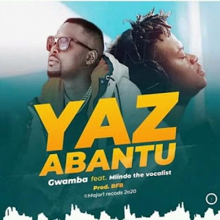 Gwamba – Yaz Abantu feat. Mlindo The Vocalist