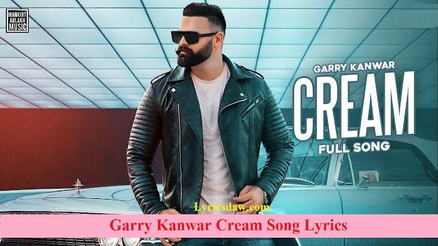 Garry Kanwar Cream Song Lyrics