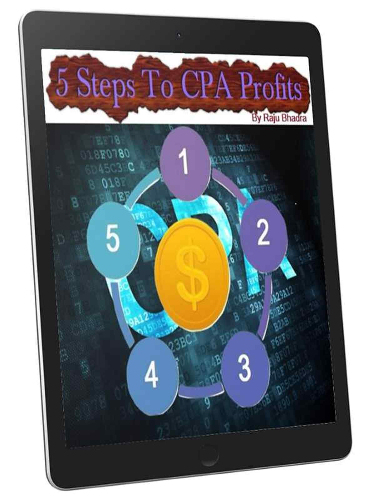 5 Steps To CPA Profit – $140/Day Golden Model
