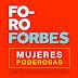 Foro Forbes: Mujeres Poderosas  Las protagonistas del cambio