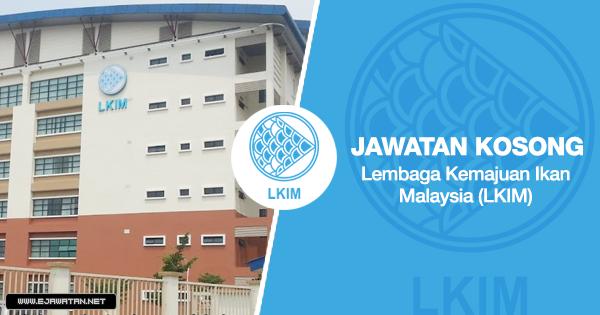 Jawatan Kosong di Lembaga Kemajuan Ikan Malaysia (LKIM) 2020