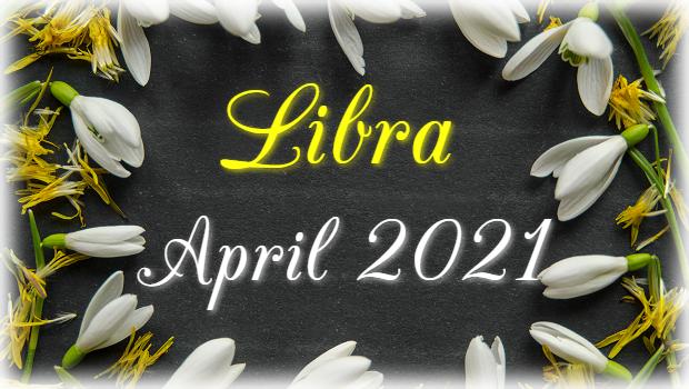 Libra Horoscope April 2021