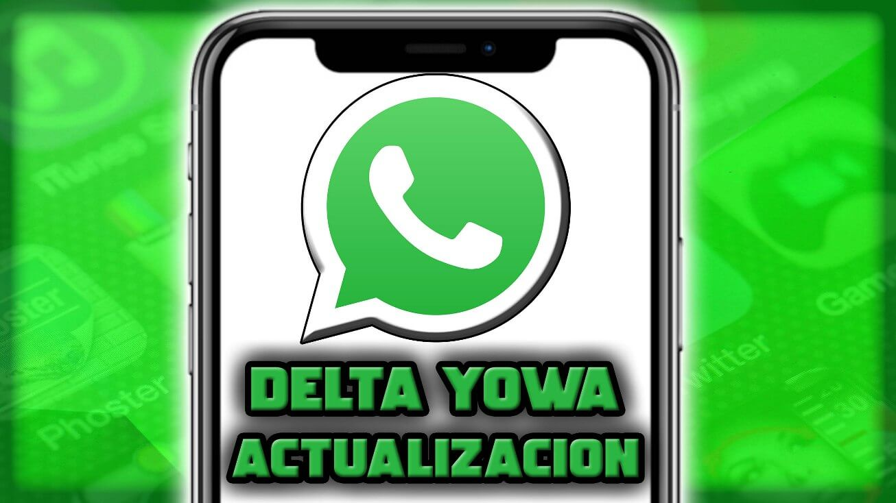 Nueva actualizacion Delta Yowa el mod de Whatsapp