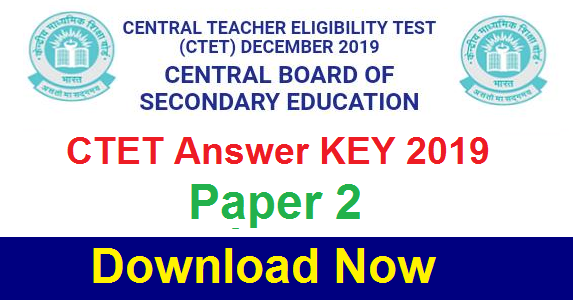 CTET Answer KEY December 8, 2019 PAPER 2 (Series E)