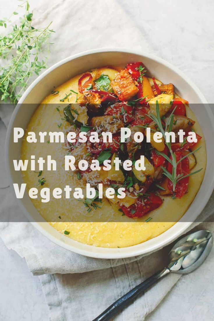 Parmesan Polenta with Roasted Vegetables - An easy, mostly hands-off recipe for creamy, comforting parmesan polenta. Serve with savory roasted Mediterranean vegetables for a nourishing one-bowl meal.