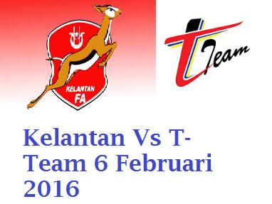 Keputusan terkini Kelantan Vs T-Team 6 Februari 2016