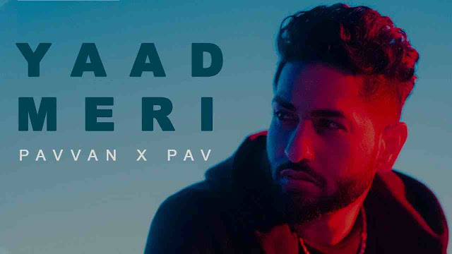 Yaad Meri Song Lyrics - Pavvan
