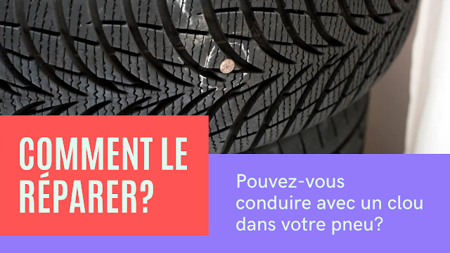 Pouvez-vous conduire avec un clou dans votre pneu