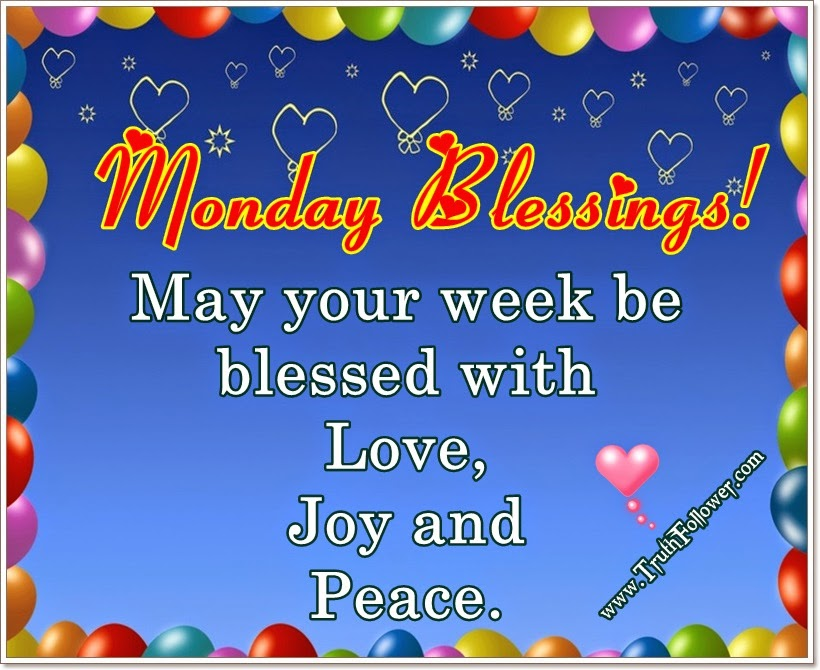 Monday blessings wish you a happy day quotes - Monday blessings quotes and images ...