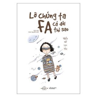 Lỡ Chúng Ta FA Cả Đời Thì Sao? ebook PDF EPUB AWZ3 PRC MOBI